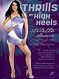 Thrills in High Heels - Stiletto Dance Nightclub Style, with Lady...